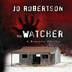 The Watcher: A Romantic Thriller | Jo Robertson