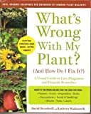 What's Wrong with My Plant? (And How Do I Fix It?), David C. Deardorff and Kathryn B. Wadsworth, 1605291269