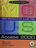 Mous Test Preparation Guide for Access 2000, Ketcham, Emily, 0130277436