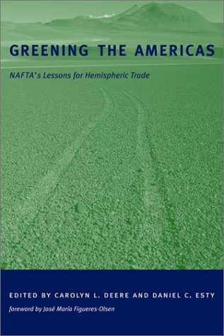 Greening the Americas: NAFTA's Lessons for Hemispheric Trade