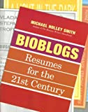Bioblogs, Michael Holley Smith, 0061130397