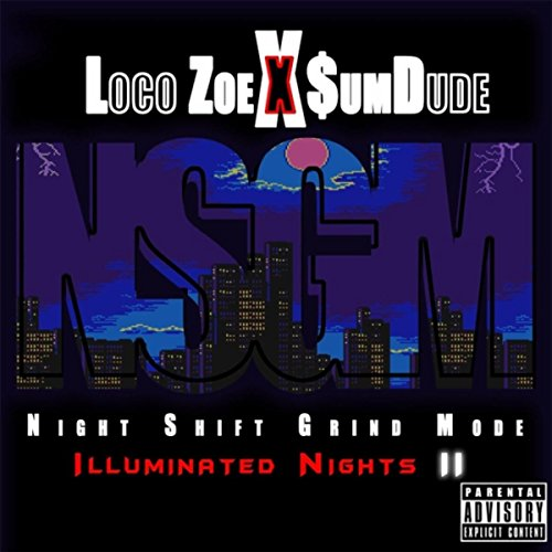 N.S.G.M. (Night Shift Grind Mode) [Explicit] ()