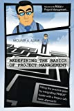 Redefining the Basics of Project Management, Mounir A. Ajam, 1491865032