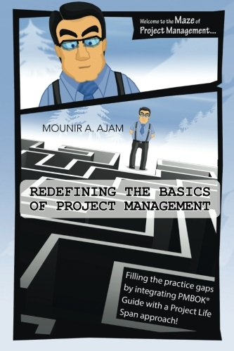 Download Redefining the Basics of Project Management: Filling the Practice Gaps by Integrating PMBOK Guide with a Project Life Span Approach! PDF