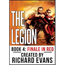 The Legion: Finale in Red (Legion Unleashed Book 4)