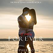 If Only Forever: The Inn at Sunset Harbor, Book 4 | Sophie Love