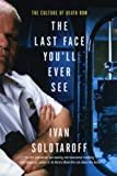 img - for The Last Face You'll Ever See: The Culture of Death Row Reprint edition by Solotaroff, Ivan (2002) Paperback book / textbook / text book