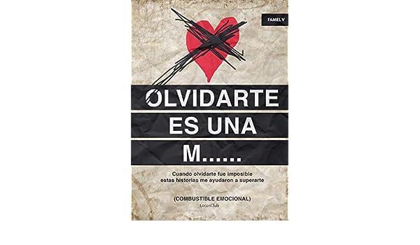 Amazon.com: Olvidarte es una M......: Combustible emocional ...