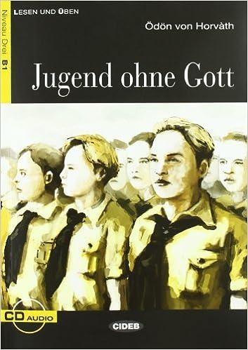 Jugend ohne Gott Book /& CD 2011-01-26 by Achim Seiffarth;Odon von Horvath Lesen Und Uben, Niveau Zwei
