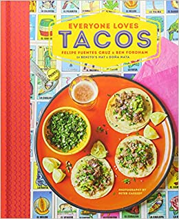 Everyone Loves Tacos: Ben Fordham, Felipe Fuentes Cruz: 9781849759335: Amazon.com: Books