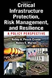 img - for Critical Infrastructure Protection, Risk Management, and Resilience: A Policy Perspective book / textbook / text book