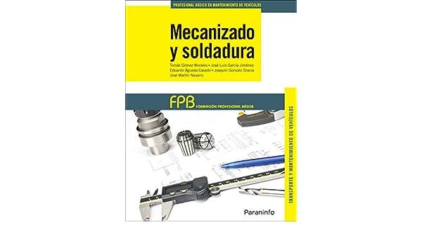 Mecanizado y soldadura: Eduardo . . . [et al. ] Águeda Casado: 9788428335812: Amazon.com: Books