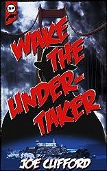 Wake the Undertaker