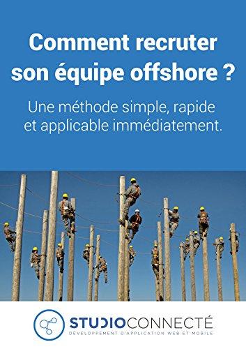 Comment recruter son équipe offshore