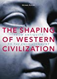 The Shaping of Western Civilization: From Antiquity to the Enlightenment