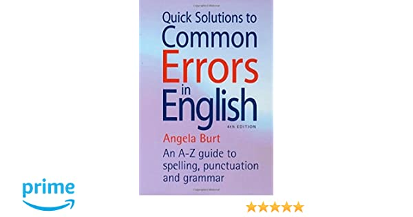 Amazon quick solutions to common errors in english an a z amazon quick solutions to common errors in english an a z guide to spelling punctuation and grammar how to books 9781845283612 angela burt fandeluxe Images