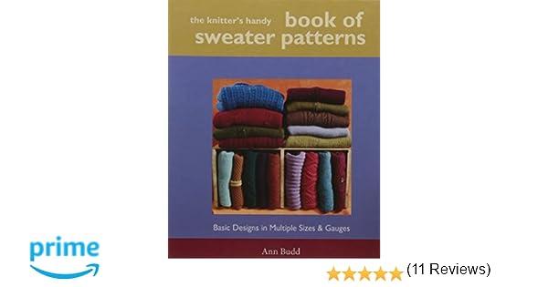 d37874569 2004 Ann Budd Interweave 1931499438 Needlework The Knitters Handy Book of Sweater  Patterns Spiral-bound Knitting ...