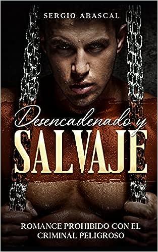 Desencadenado y Salvaje de Sergio Abascal