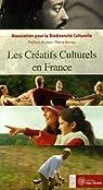 Les Créatifs Culturels en France par Association pour la biodiversité culturelle