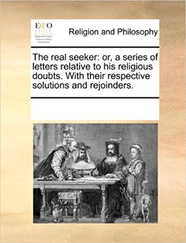 Kostenlose digitale Bücher für elektronische Bücher The real seeker: or, a series of letters relative to his religious doubts. With their respective solutions and rejoinders. 1170934633 DJVU
