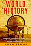 img - for World History: Ancient History, United States History, European, Native American, Russian, Chinese, Asian, Indian and Australian History, Wars including World War 1 and 2 book / textbook / text book