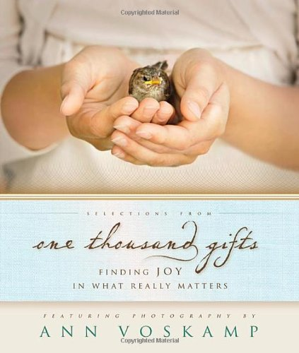 Selections-from-One-Thousand-Gifts-Finding-Joy-in-What-Really-Matters