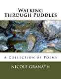 Walking Through Puddles: A Collection of Poems