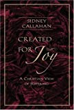 Created for Joy, Sidney Callahan, 0824525663