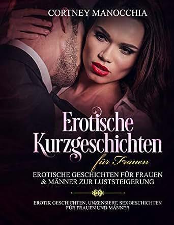 Erotische Kurzgeschichten für Frauen Erotische Geschichten