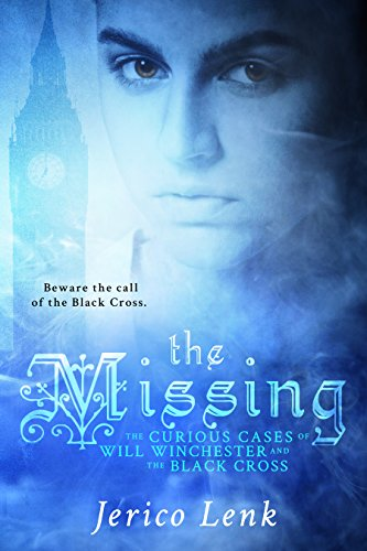The Missing: The Curious Cases of Will Winchester and the Black Cross by [Lenk, Jerico]