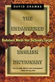 The Endangered English Dictionary: Bodacious Words Your Dictionary Forgot