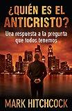 ¿Quién Es el Anticristo?, Mark Hitchcock, 0825418380