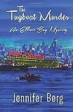 The Tugboat Murder: An Elliott Bay Mystery (Elliott Bay Mysteries) (Volume 2)