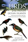 Birds of the Indian Ocean Islands, Ian Sinclair and Olivier Langrand, 1868729567