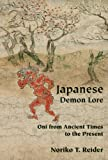 Japanese Demon Lore : Oni from Ancient Times to the Present, Reider, Noriko, 0874219485