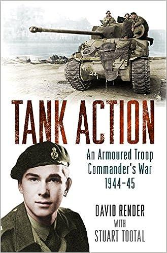 ced5a991b3cf3 Tank Action  An Armoured Troop Commander s War 1944–45 Hardcover – 16 Jun  2016