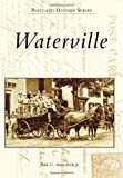 img - for Waterville (Postcard History) book / textbook / text book