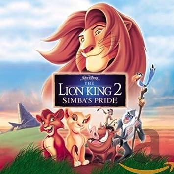 Lion King 2 Simba S Pride The Lion King 2 Simba S Pride Amazon Com Music