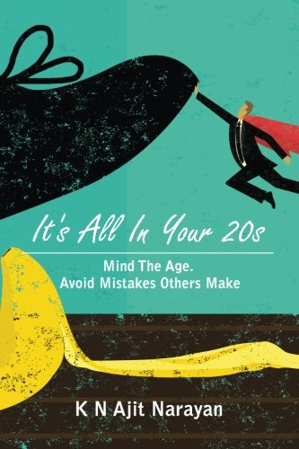 It's All In Your 20s: Mind The Age. Avoid Mistakes Others Make.