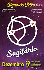 Signo do Mês Ed. 06 - Sagitário: Sagitário - Dezembro 2018