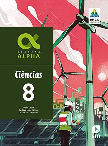 Geração Alpha Ciencias 8 Ed 2019 - Bncc