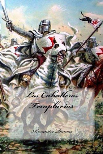 Los Caballeros Templarios Spanish Edition Dumas Alexandre Cedeno Yasmira 9781535410380 Books