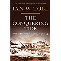 The Conquering Tide: War in the Pacific Islands, 1942-1944 (Pacific War Trilogy)