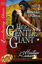Her Gentle Giant, Part 2: Remember to Dance [Divine Creek Ranch 2] (Siren Publishing Everlasting Classic) (The Divine Creek Ranch)