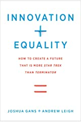 Innovation + Equality: How to Create a Future That Is More Star Trek Than Terminator (The MIT Press) Kindle Edition