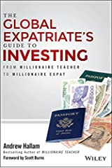 The Global Expatriate's Guide to Investing: From Millionaire Teacher to Millionaire Expat Hardcover