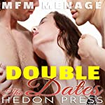 Double the Dates: MFM Menage, Book 1 | Hedon Press