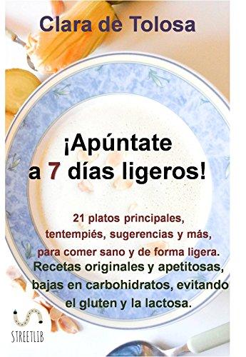 Apúntate a 7 días ligeros (Spanish Edition) by [Clara De Tolosa]