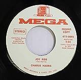 CHARLIE HARRIS 45 RPM JOY RIDE / JOY RIDE