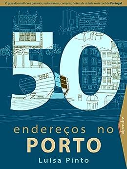 50 endereços no Porto (Portuguese Edition) by [Pinto, Luísa]